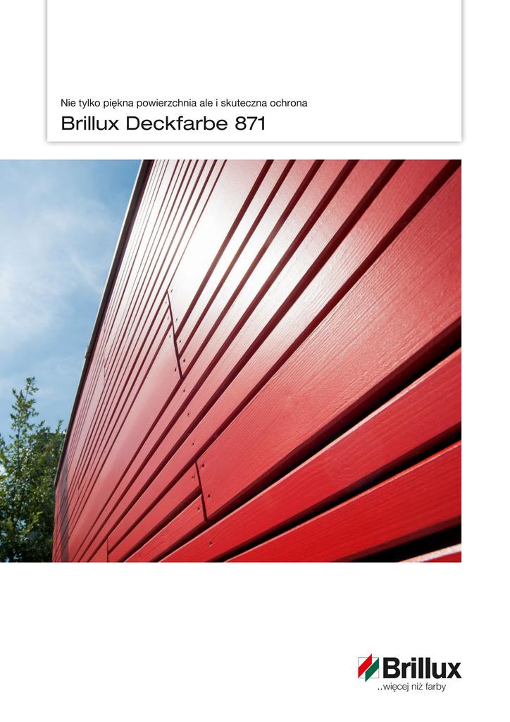 Wiatr i deszcz, mróz i słońce – drewniane elementy na zewnątrz są często narażone na wpływ ekstremalnych warunków atmosferycznych. Wiadomo, że również powłoki farb muszą w tym przypadku niejedn o wytrzymać. Dlatego też firma Brillux stworzyła dla drewnianych elementów pracujących i częściowo pracujących, takich jak spody dachów, okiennice, odeskowania, płoty, rynny dachowe oraz belki w murac h pruskich Deckfarbe 871. Jest to farba dyspersyjna zapewniająca najwyższą ochronę przed warunkami atmosferycznymi.