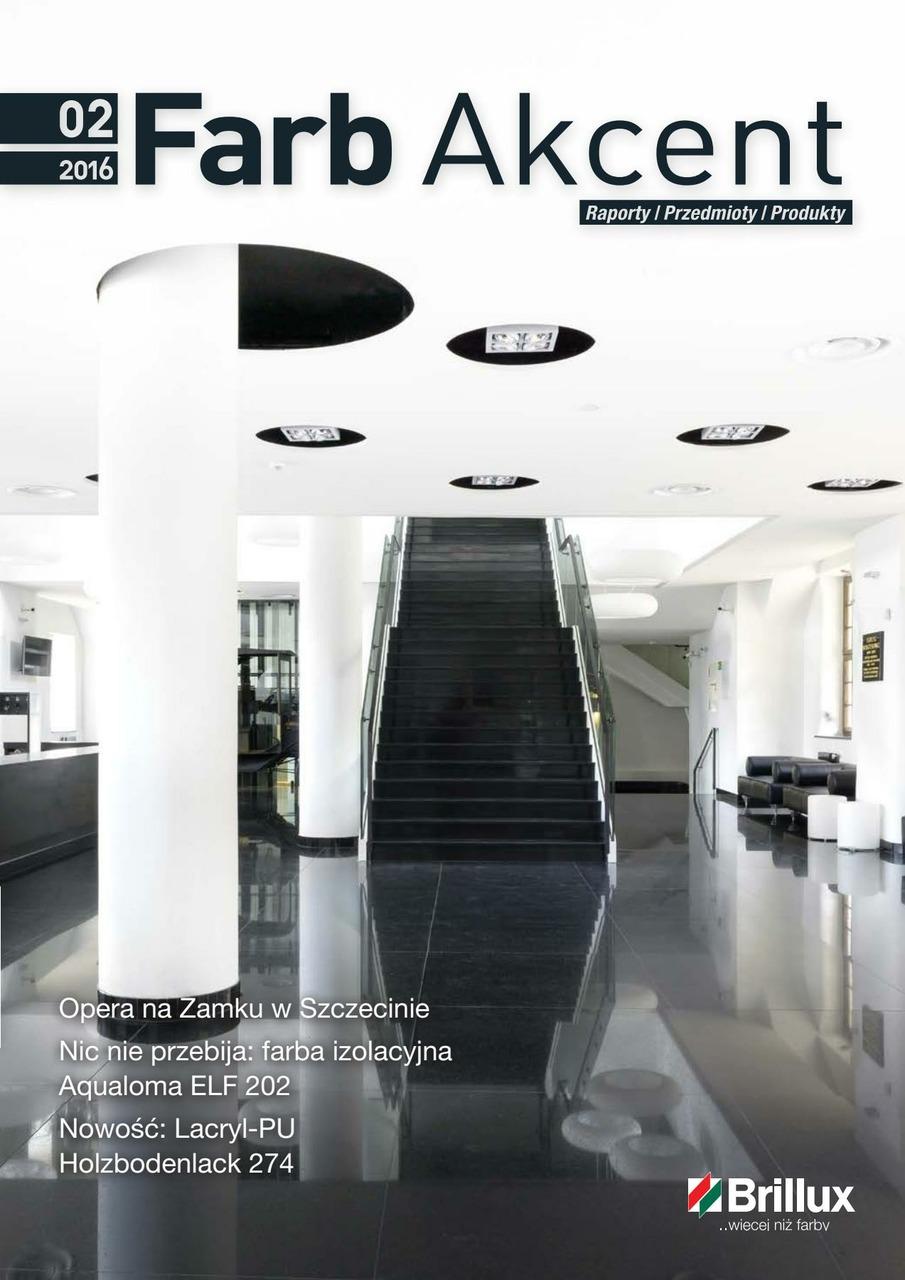 Polski magazyn dla klientów z branży rzemieślniczej i projektantów. W numerze 02/2016 prezentujemy Operę w Szczecinie, która została pokryta farbami Glemalux ELF 1000 i Vetrolux ELF 3100. Proje kt ten obrazuje, w jaki sposób produkty firmy Brillux łączą w sobie elegancję i wytrzymałość w ramach aranżacji budynku użyteczności publicznej. W centrum uwagi znajdują się ponadto farba izolacyjna A qualoma ELF 202 oraz nowy lakier podłogowy Lacryl-PU-Holzbodenlack 274.