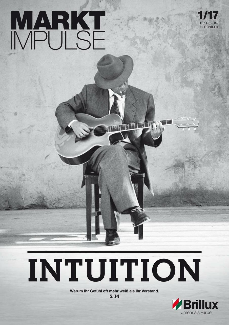 Das KundenClub-Magazin; Intuition: Warum Ihr Gefühl oft mehr weiß als Ihr Verstand.