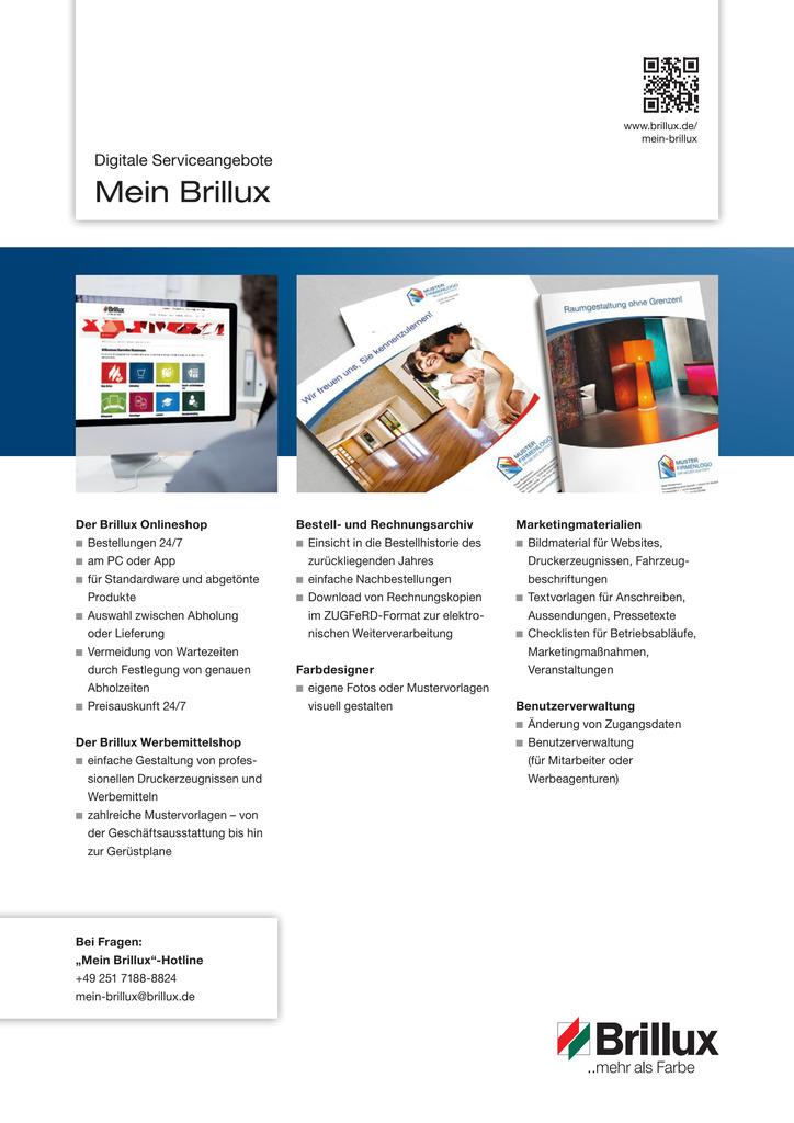Unter dem Dach von Mein Brillux vereinen sich verschiedene digitale Serviceangebote. Registrieren Sie sich einmalig, um mit einem Passwort heute und in Zukunft viele verschiedene Angebote nutzen zu können:  - Brillux Onlineshop - Brillux Werbemittelshop - Bestell- und Rechnungsarchiv - Marketingunterstützung (Download von Bildmaterial, Textvorlagen, Checklisten) - Brillux Farbdesigner - Brillux Lernwelt  - Benutzerverwaltung zur Verwaltung von Unterkonten und Berechtigungen.