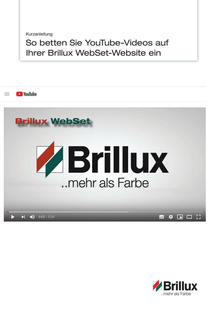 In dieser Kurzanleitung erfahren Sie, wie Sie ganz einfach YouTube-Videos auf Ihrer Brillux WebSet-Website einbetten.