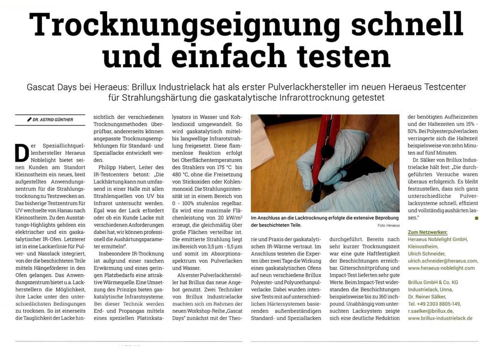 In dem Artikel geht es um die Trocknung von Pulverlacken durch Infrarottrocknung. Die IR-Trocknung begeistert durch eine rasche Erwärmung und einen geringen Platzbedarf. Der Test hat ergeben, dass die Industrielacke sehr erfolgreich auf die Versuche reagiert haben.